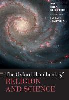 The Oxford Handbook of Religion and Science - Oxford Handbooks (Paperback)