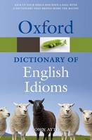 Oxford Dictionary of English Idioms - Oxford Quick Reference (Paperback)