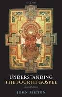 Understanding the Fourth Gospel (Paperback)