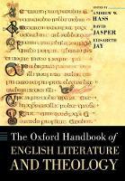 The Oxford Handbook of English Literature and Theology - Oxford Handbooks (Paperback)