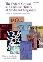 The Oxford Critical and Cultural History of Modernist Magazines: Volume II: North America 1894-1960 - Oxford Critical Cultural History of Modernist Magazines (Hardback)