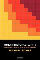 Organized Uncertainty: Designing a World of Risk Management (Paperback)