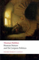 The Elements of Law Natural and Politic. Part I: Human Nature; Part II: De Corpore Politico: with Three Lives - Oxford World's Classics (Paperback)