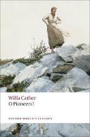 O Pioneers! - Oxford World's Classics (Paperback)