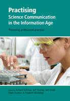 Practising Science Communication in the Information Age: Theorising Professional Practices - Communicating Science in the Information Age 2 (Paperback)
