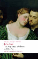 'Tis Pity She's a Whore and Other Plays - Oxford World's Classics (Paperback)