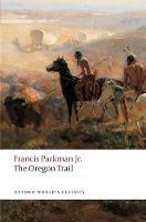 The Oregon Trail - Oxford World's Classics (Paperback)