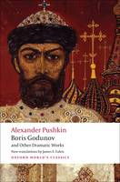 Boris Godunov and Other Dramatic Works - Oxford World's Classics (Paperback)