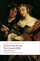 The Country Wife and Other Plays - Oxford World's Classics (Paperback)