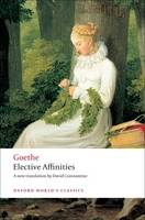 Elective Affinities: A Novel - Oxford World's Classics (Paperback)