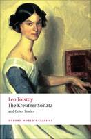 The Kreutzer Sonata and Other Stories - Oxford World's Classics (Paperback)