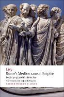Rome's Mediterranean Empire: Books 41-45 and the Periochae - Oxford World's Classics (Paperback)