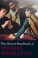 The Oxford Handbook of Thomas Middleton - Oxford Handbooks (Hardback)