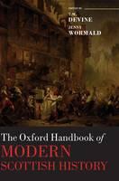 The Oxford Handbook of Modern Scottish History - Oxford Handbooks (Hardback)