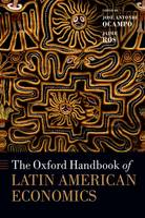 The Oxford Handbook of Latin American Economics - Oxford Handbooks (Hardback)