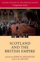 Scotland and the British Empire - Oxford History of the British Empire Companion Series (Hardback)