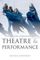 The Oxford Companion to Theatre and Performance (Hardback)
