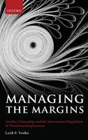 Managing the Margins: Gender, Citizenship, and the International Regulation of Precarious Employment (Hardback)