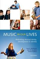 Music in Our Lives: Rethinking Musical Ability, Development and Identity (Paperback)