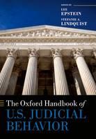 The Oxford Handbook of U.S. Judicial Behavior - Oxford Handbooks of American Politics (Hardback)