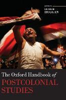 The Oxford Handbook of Postcolonial Studies - Oxford Handbooks (Hardback)