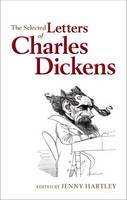 The Selected Letters of Charles Dickens (Hardback)