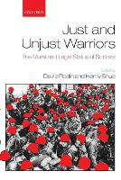 Just and Unjust Warriors: The Moral and Legal Status of Soldiers (Paperback)