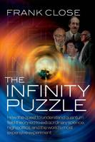 The Infinity Puzzle: How the Quest to Understand Quantum Field Theory Led to Extraordinary Science, High Politics, and the World's Most Expensive Experiment (Hardback)