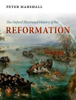 The Oxford Illustrated History of the Reformation - Oxford Illustrated History (Paperback)