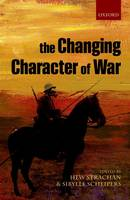 The Changing Character of War (Hardback)