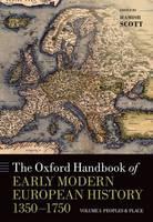 The Oxford Handbook of Early Modern European History, 1350-1750: Volume I: Peoples and Place - Oxford Handbooks (Hardback)