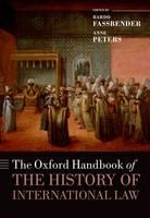 The Oxford Handbook of the History of International Law - Oxford Handbooks (Hardback)
