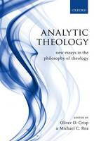Analytic Theology: New Essays in the Philosophy of Theology (Paperback)