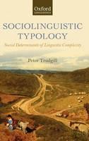 Sociolinguistic Typology: Social Determinants of Linguistic Complexity (Hardback)