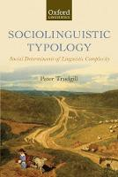 Sociolinguistic Typology: Social Determinants of Linguistic Complexity (Paperback)