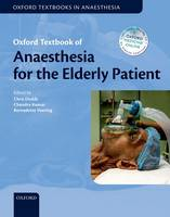 Oxford Textbook of Anaesthesia for the Elderly Patient - Oxford Textbook in Anaesthesia (Hardback)