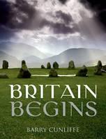 Britain Begins (Hardback)