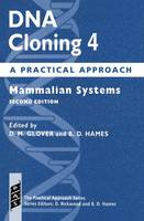 DNA Cloning 4: A Practical Approach: Mammalian Systems - Practical Approach Series 164 (Paperback)