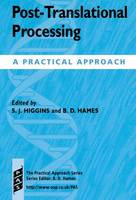 Post-translational Processing: A Practical Approach - Practical Approach Series 203 (Paperback)