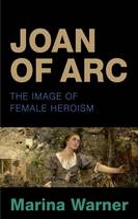 Joan of Arc: The Image of Female Heroism (Hardback)
