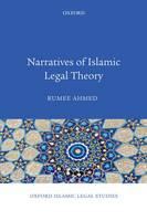 Narratives of Islamic Legal Theory - Oxford Islamic Legal Studies (Hardback)