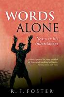 Words Alone: Yeats and his Inheritances (Paperback)