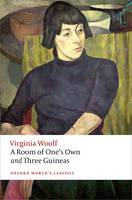A Room of One's Own and Three Guineas - Oxford World's Classics (Paperback)