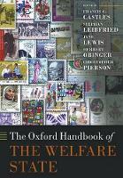 The Oxford Handbook of the Welfare State - Oxford Handbooks (Paperback)