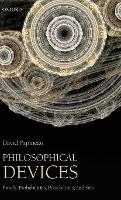 Philosophical Devices: Proofs, Probabilities, Possibilities, and Sets (Hardback)