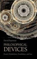 Philosophical Devices: Proofs, Probabilities, Possibilities, and Sets (Paperback)