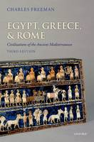 Egypt, Greece, and Rome: Civilizations of the Ancient Mediterranean (Hardback)