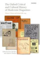 The Oxford Critical and Cultural History of Modernist Magazines: Volume I: Britain and Ireland 1880-1955 - Oxford Critical Cultural History of Modernist Magazines (Paperback)