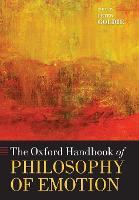 The Oxford Handbook of Philosophy of Emotion - Oxford Handbooks (Paperback)
