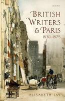 British Writers and Paris: 1830-1875 (Hardback)